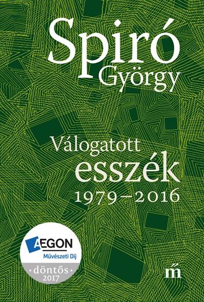Spiró György - Válogatott esszék 1979-2016
