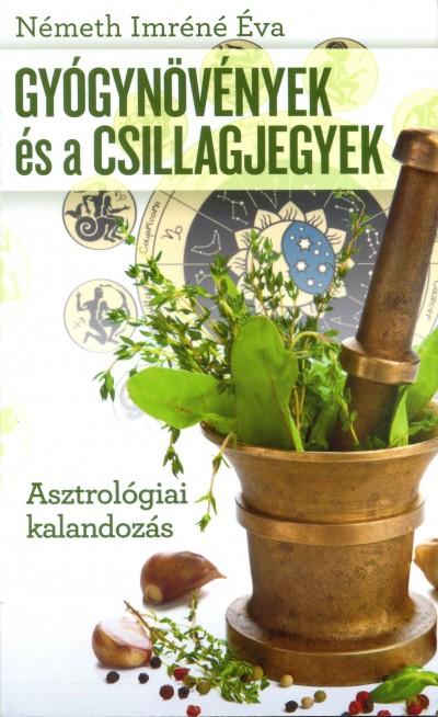 Németh Imréné Éva - Gyógynövények és a csillagjegyek