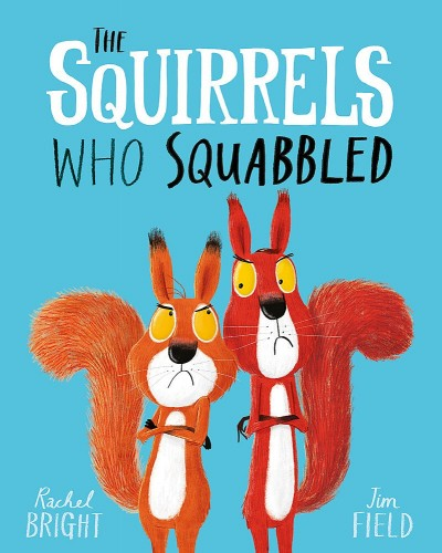 Rachel Bright - The Squirrels Who Squabbled