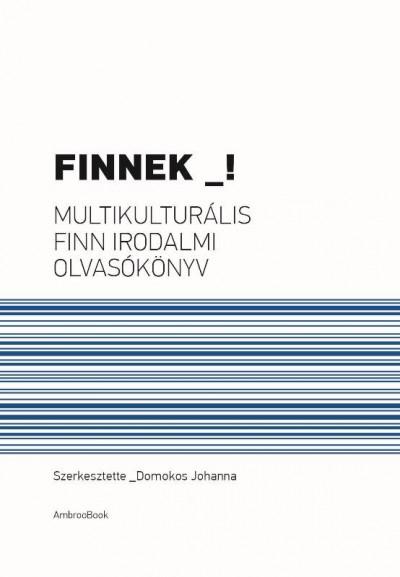 Domokos Johanna  (Szerk.) - Finnek!