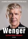 Arsene Wenger - Életem piros-fehérben