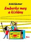 Erich K�stner - Emberke meg a kisl�ny
