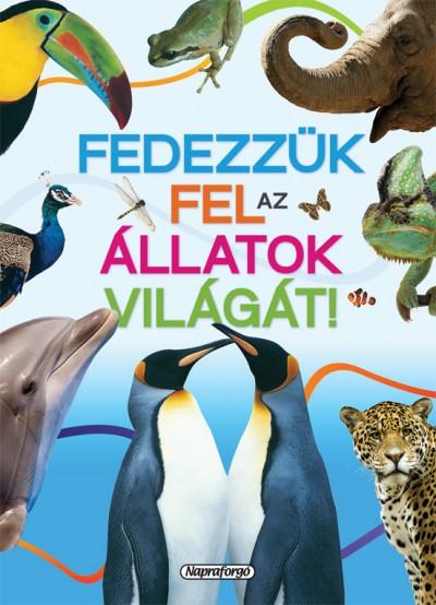 - Tudástár - Fedezzük fel az állatok világát!