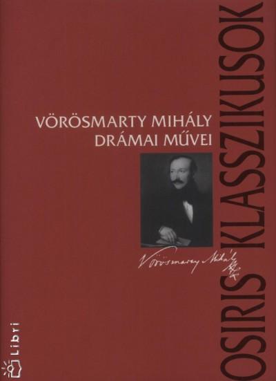 Domokos Mátyás - Vörösmarty Mihály drámai művei