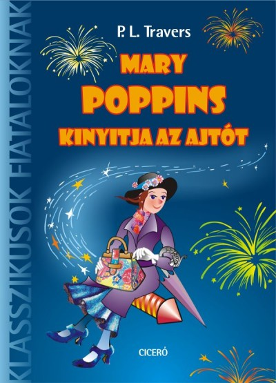 Pamela Lyndon Travers - Mary Poppins kinyitja az ajtót