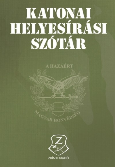 Berkáné Danesch Marianne  (Szerk.) - Eszes Boldizsár  (Szerk.) - Mészáros Károly  (Szerk.) - Katonai helyesírási szótár