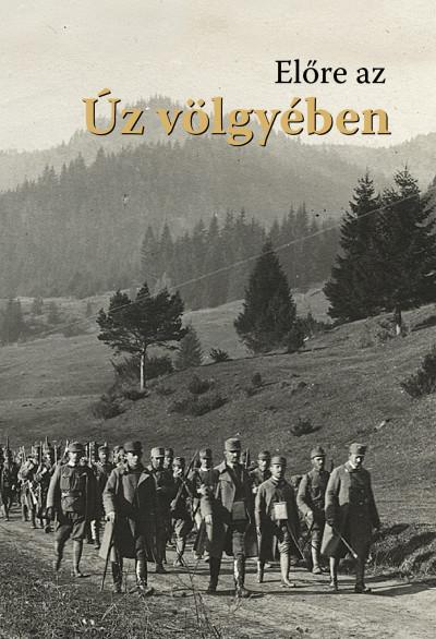 Kocsis Károly  (Szerk.) - Előre az Úz völgyében