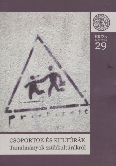 Jakab Albert Zsolt  (Szerk.) - Keszeg Vilmos  (Szerk.) - Csoportok és kultúrák