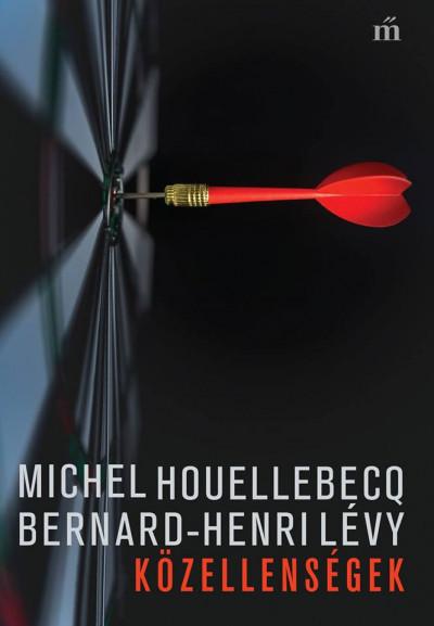 Michel Houellebecq - Bernard-Henri Lévy - Közellenségek