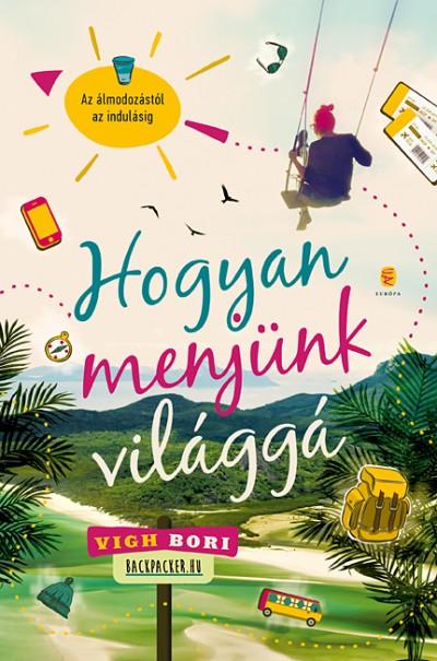 Vigh Bori - Hogyan menjünk világgá