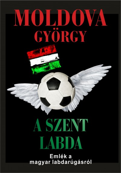 Moldova György - A szent labda