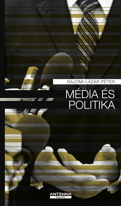 Bajomi-Lázár Péter - Média és politika