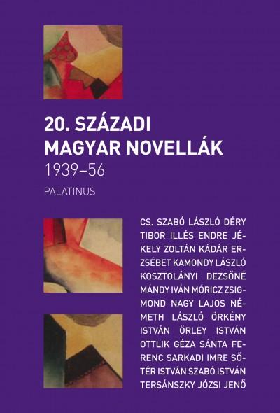 Szilágyi Zsófia  (Vál.) - 20. századi magyar novellák 1939-1956