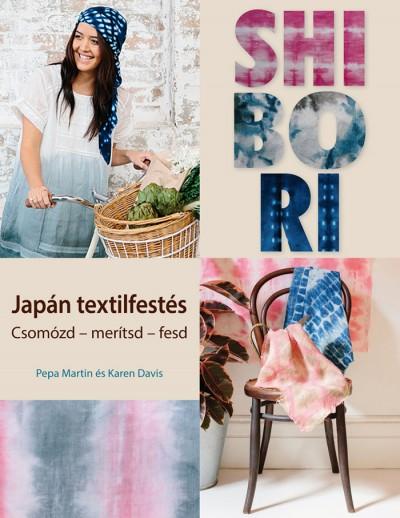 Karen Davis - Pepa Martin - Shibori - Japán textilfestés