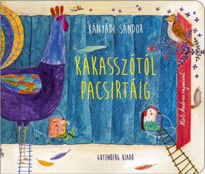 Kányádi Sándor - Kakasszótól pacsirtáig