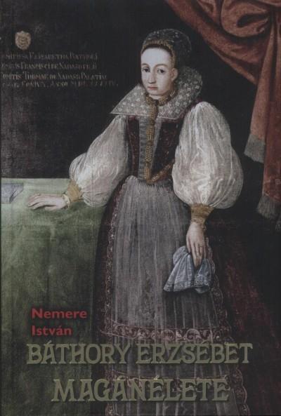 Nemere István - Báthory Erzsébet magánélete