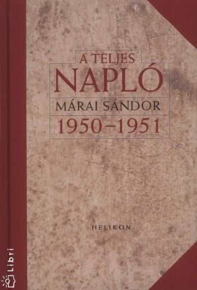 Márai Sándor - A teljes napló 1950-1951