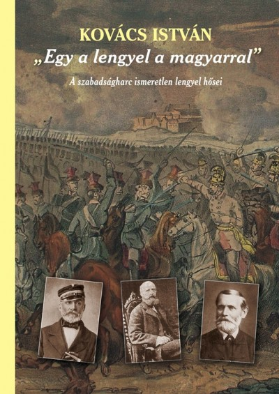 """Kovács István - """"Egy a lengyel a magyarral"""""""
