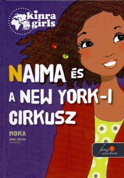 Moka - Kinra Girls 5. - Naima és a New York-i cirkusz - Keménytábla