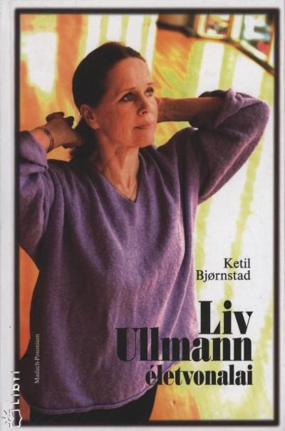Ketil Bjornstad - Liv Ullmann életvonalai
