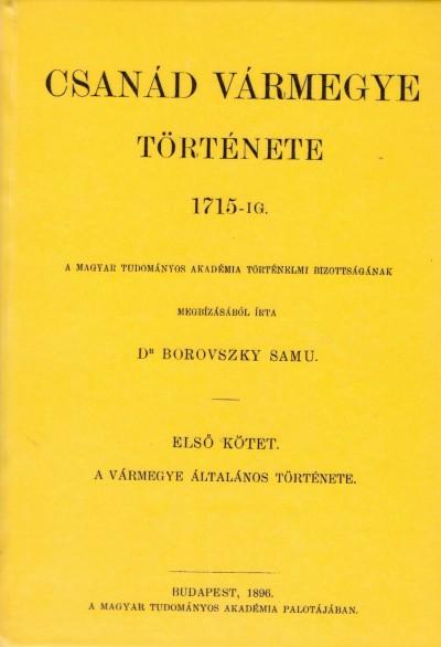 Dr. Borovszky Samu - Csanád vármegye története 1715-ig. I.