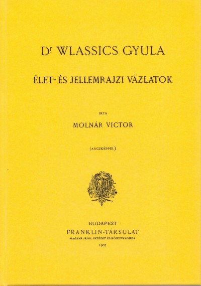 Molnár Viktor - Wlassics Gyula - Élet- és jellemrajzi vázlatok