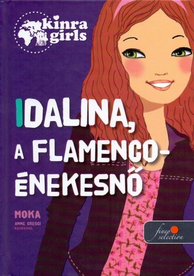 Moka - Kinra Girls 3. - Idalina, a flamenco-énekesnő - Keménytábla