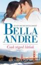 Bella Andre - Csak téged látlak