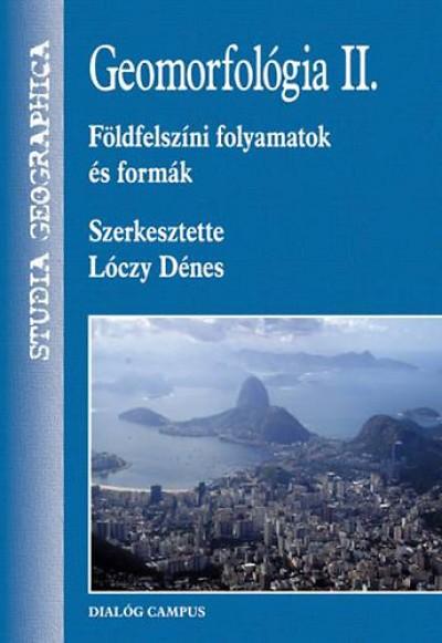 Lóczy Dénes  (Szerk.) - Geomorfológia II.