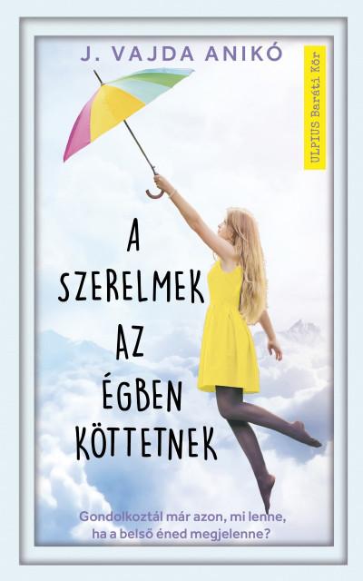 J. Vajda Anikó - A szerelmek az égben köttetnek